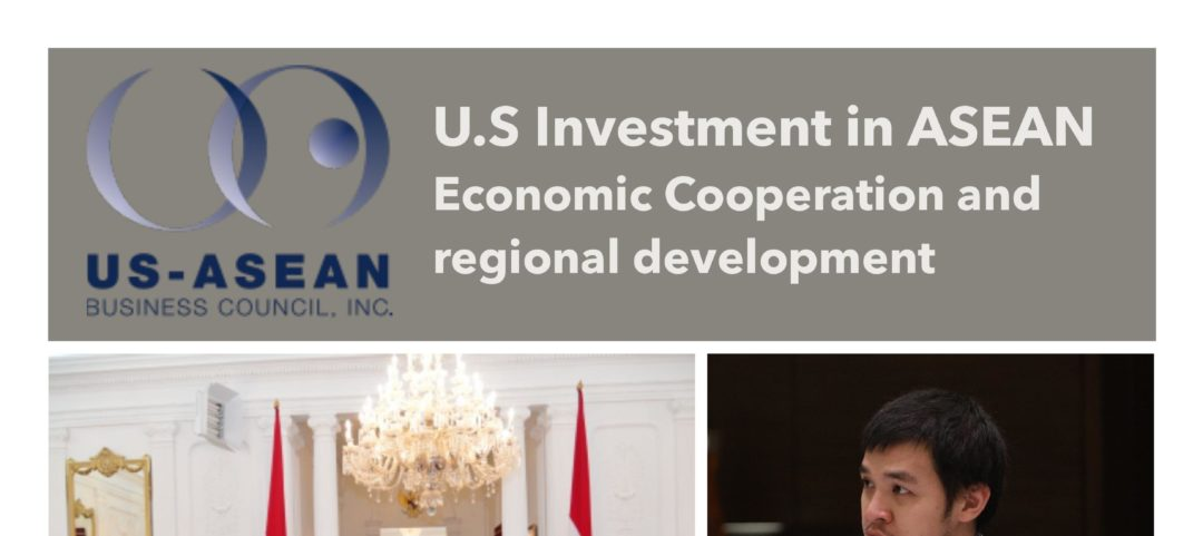 U.S Investment in ASEAN : Economic cooperation and regional development