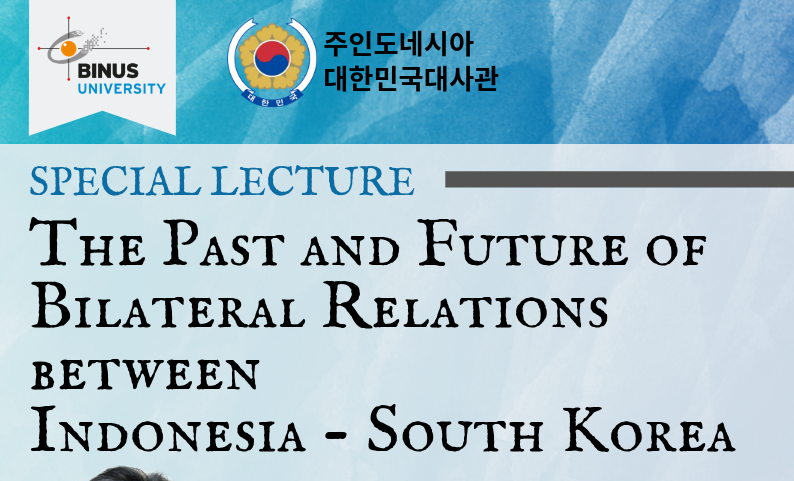 Special guest lecture : Ambassador of Republic of Korea to Indonesia
